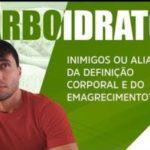 Carboidratos... inimigos ou aliados do emagrecimento e da definição corporal?